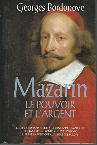 Mazarin Le Pouvoir Et L'argent: Bordonove - Georges