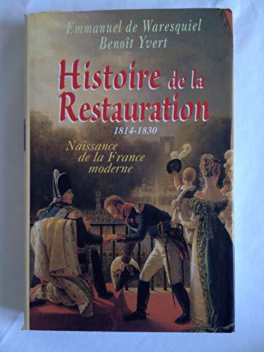 9782744107177: Histoire de la Restauration, 1814-1830 : Naissance de la France moderne