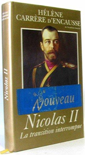 9782744107368: Nicolas II, la transition interrompue, une biographie politique.