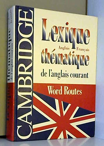 9782744107955: Lexique thématique de l'anglais courant : Cambridge word routes