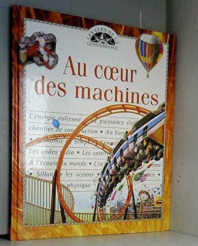Au coeur des machines (Les clés de la connaissance): Ian Graham; Patrick Pasques