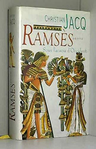 Ramsès ***** Sous l'acacia d'Occident: Jacq Christian
