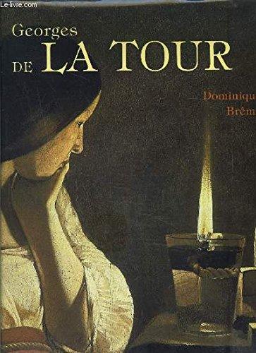 Georges de La Tour.: BRÊME, DOMINIQUE.