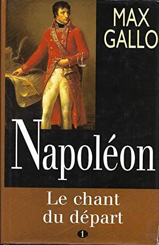 Le chant du départ (Napoléon. ) 2021-716: Max Gallo