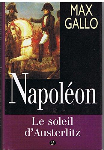 Le soleil d'Austerlitz (Napoléon.) 2021-715: Max Gallo