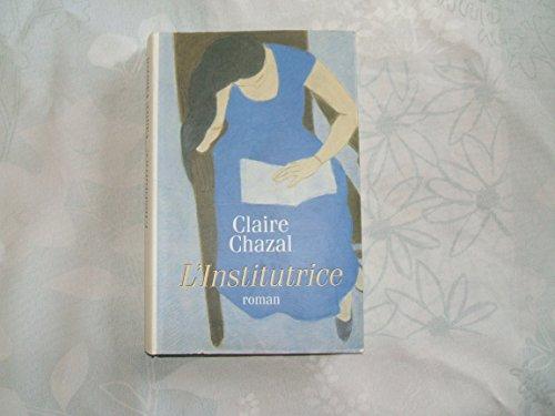 9782744112355: L'institutrice [Relié] by Chazal, Claire