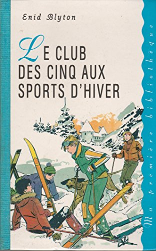 9782744112744: Le club des Cinq aux sports d'hiver (Ma première bibliothèque)