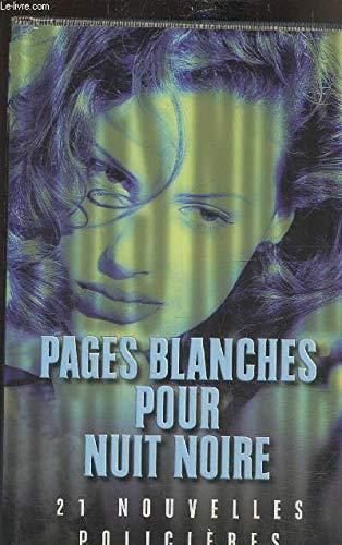 Pages blanches pour nuit noire, 21 nouvelles policieres [Jan 01, 1998] COLLECTIF
