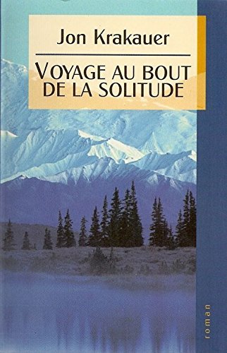 9782744114441: Voyage au bout de la solitude