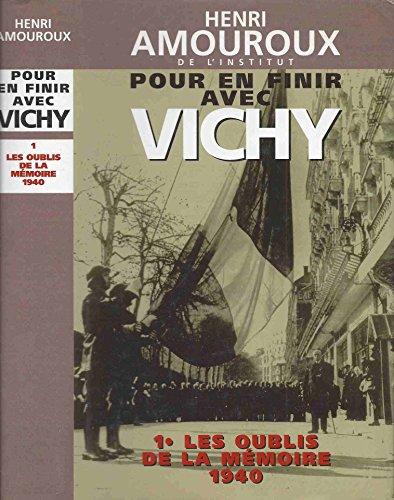 9782744115912: Pour en finir avec Vichy 1. Les oublis de la mémoire 1940