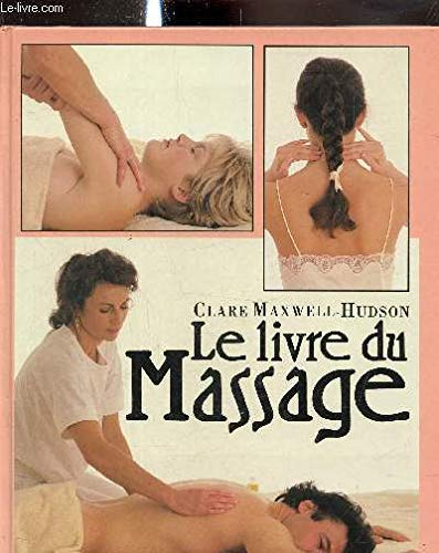 9782744119491: Le livre du massage -- Une m�thode pratique et compl�te