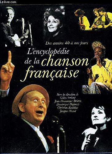 9782744119972: L'encyclop�die de la chanson fran�aise : Des ann�es 40 � nos jours