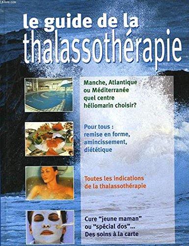 9782744122941: Le guide de la thalassothérapie