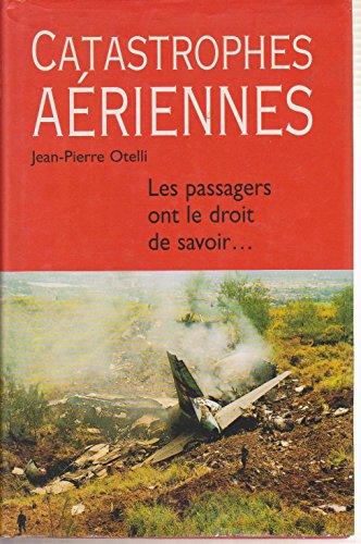 9782744126109: Catastrophes aériennes : Les passagers ont le droit de savoir