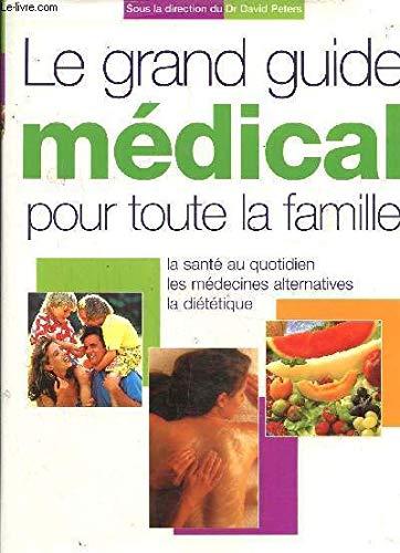 9782744127427: Le grand guide m�dical pour toute la famille - La sant� au quotidien, les m�decines alternatives, la di�t�tique