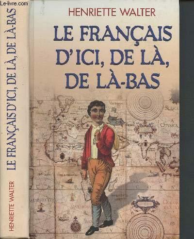 9782744128325: Le français d'ici, de là, de là-bas