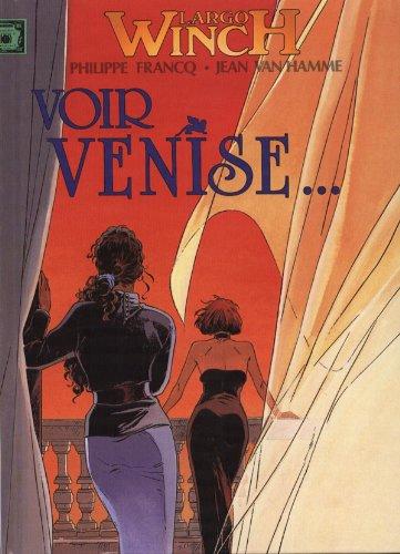 9782744131707: LARGO WINCH. Voir Venise... / Et mourir ((Deux titres en un)