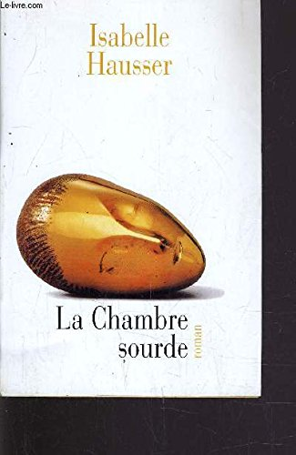 LA CHAMBRE SOURDE.