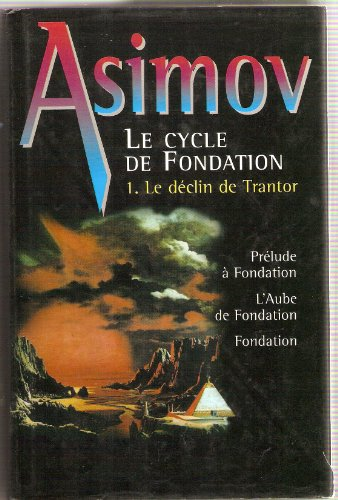 9782744134494: Le cycle de Fondation