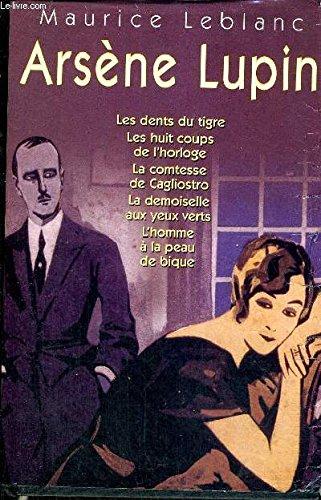 Arsène Lupin : Les dents du tigre,: Maurice Leblanc, Jacques