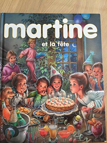 9782744136726: MARTINE et la Fête trois histoires complètes Martine et le cadeau d'anniversaire-Martine se déguise- Martine en Montgolfière