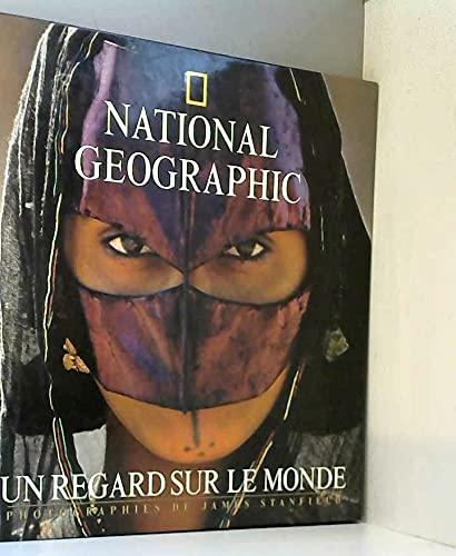National Geographic UN regard sur le monde: James Lee Stanfield