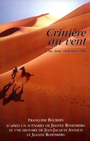 Crinière au vent : Une âme indomptable: Bourdin, Françoise, Rosenberg,