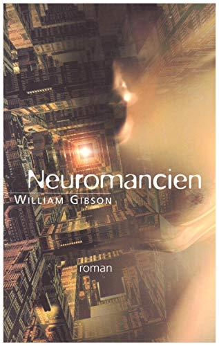 9782744139154: Neuromancien [Broché] by Gibson, William; Bonnefoy, Jean