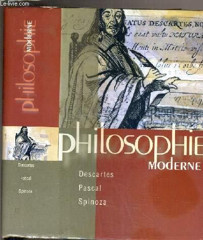 Philosophie moderne descarte - pascal - spinoza: COLLECTIF