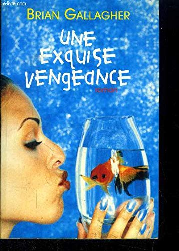 Une Exquise Vengeance: Brian Gallagher, translation