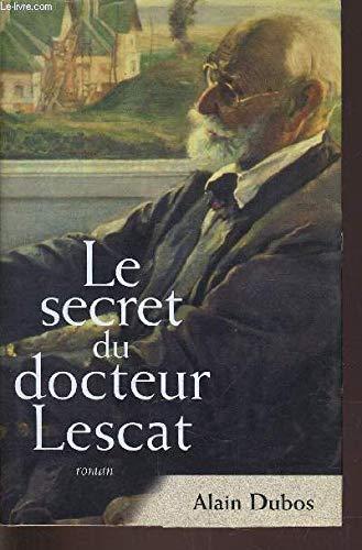 9782744142192: Le Secret Du Docteur Lescat