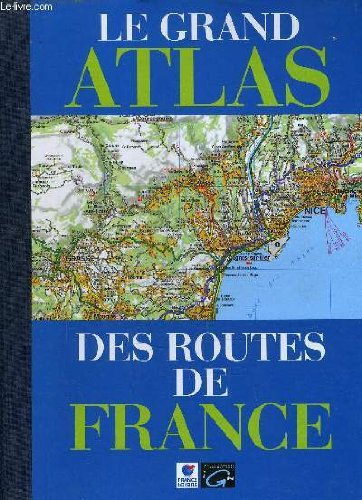 Le grand atlas des routes de France