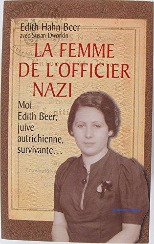9782744147555: La Femme de l'officier nazi: comment une juive survécut à l'holocauste