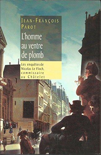 9782744147685: L'homme au ventre de plomb (Les enquêtes de Nicolas Le Floch, commissaire au Châtelet.)
