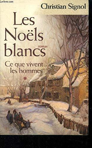 9782744148279: Les noels blancs (ce que vivent les hommes tome 1)