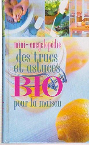 9782744152252: Mini encyclopédie des trucs et astuces bio pour la maison france loisirs