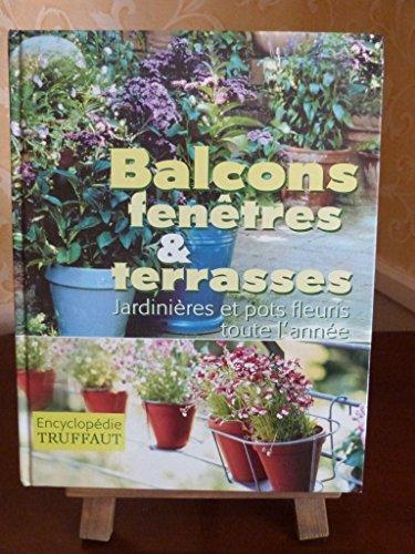 Balcons, fenêtres et terrasses : Encyclopédie Truffaut: Mioulane, Patrick; Etablissements