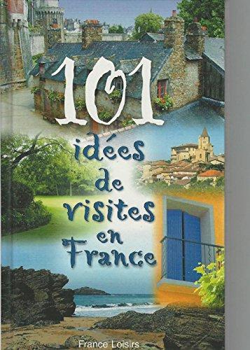 9782744153013: 101 idees de visites en France