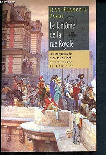 9782744153976: Le fantôme de la rue Royale (Les enquêtes de Nicolas Le Floch, commissaire au Châtelet)