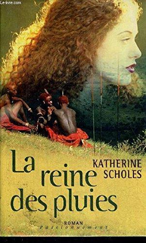 La reine des pluies: Katherine Scholes Marthe