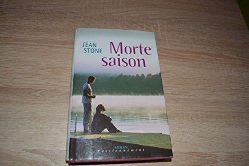 Morte saison (Passionn?ment) [Reli?] by Stone, Jean,: Jean Stone Lucie