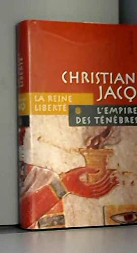 La Reine Liberté -L'empire Des Ténèbres: Jacq - Christian Jacq
