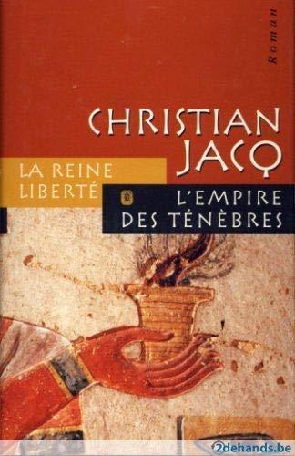 La Reine Libert? -L'empire Des T?n?bres: Jacq -Christian Jacq