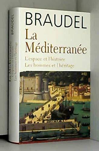 9782744155666: La Méditerranée : L'espace et l'histoire, les hommes et l'héritage