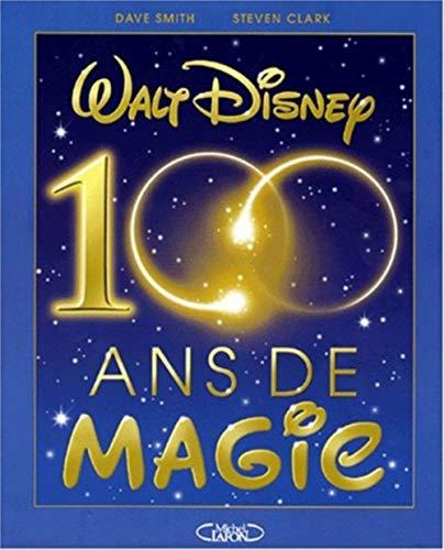 9782744157059: Walt Disney: 100 ans de magie
