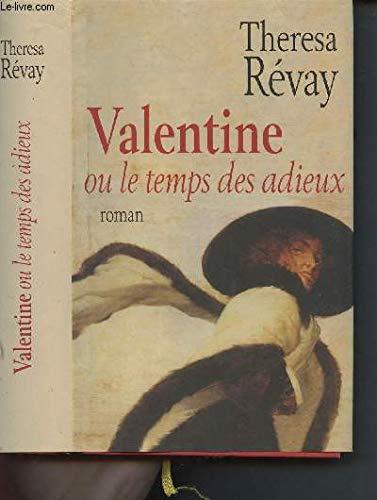 9782744157790: Valentine Ou Le Temps Des Adieux