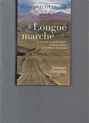 9782744162732: Longue marche T1 Traverser l'Anatolie