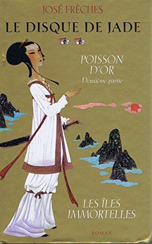 9782744163074: Le Disque jade, tome 2 : Poisson d'or (suite et fin) les îles immortelles