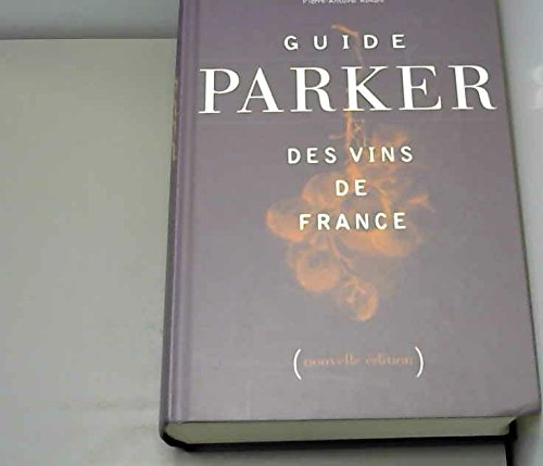 9782744163159: Guide Parker des vins de France