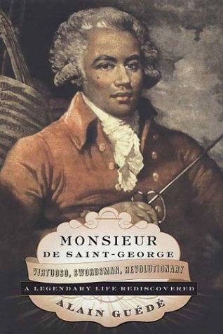 9782744163685: Monsieur de Saint-George : Virtuoso, Swordsman, Revolutionary: A Legendary Life Rediscovered